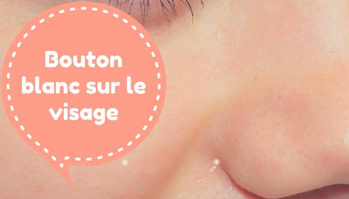 Comment enlever un bouton blanc sur le visage